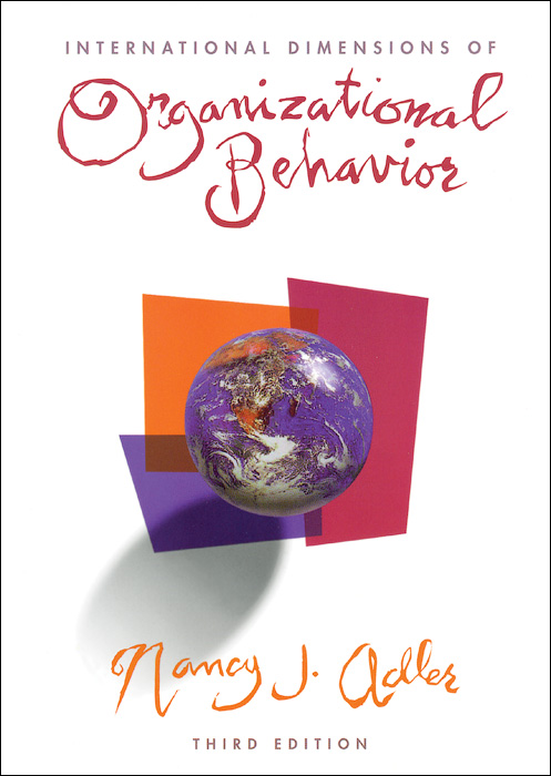 international dimensions of organizational behavior Stay ahead of the curve with international dimensions of organizational behavior, the proven and respected text that breaks down the conceptual, theoretical, and practical boundaries limiting our ability to understand and work with people in countrie.